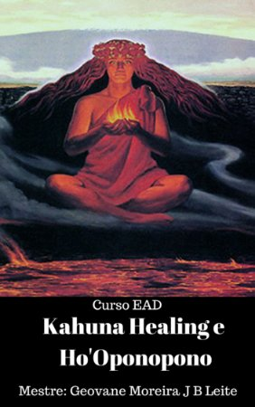 CURSO EAD KAHUNA HEALING E HO'OPONOPONO