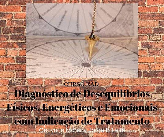 Curso EAD Diagnóstico de Desequilibrios Energéticos, Físicos e Emocionais com Indicação de Tratamento pela Radiestesia