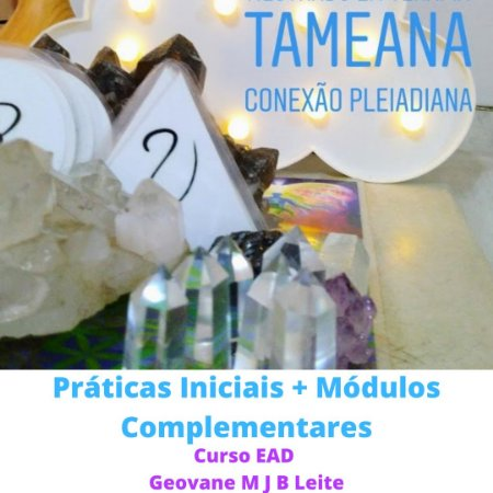 Curso EAD Tameana Formação Completa Facilitador: Práticas Iniciais + Modulos Complementares Conexões Pleidianas