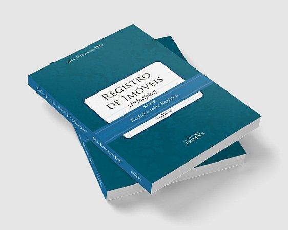 Registro de Imóveis (Princípios) - Registros sobre Registros - Tomo II - Capa Dura