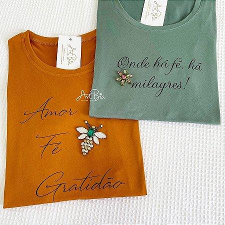 Tshirt Onde há fé e Amor, fé...