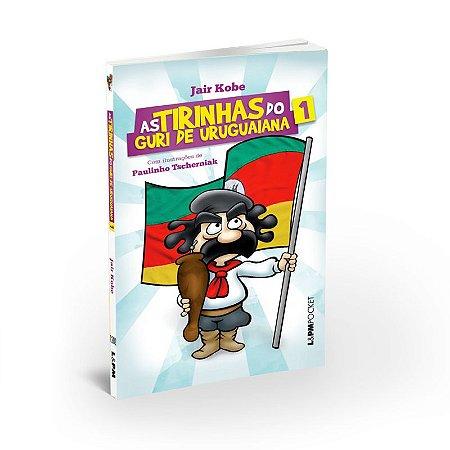 Livro As Tirinhas do Guri de Uruguaiana 1 - VERSÃO POCKET