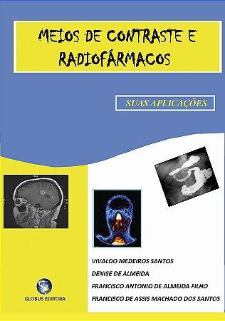 MEIOS DE CONTRASTE E RADIOFÁRMACOS - SUAS APLICAÇÕES