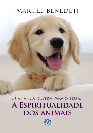 Qual a Sua Duvida Para o Tema? A Espiritualidade dos Animais