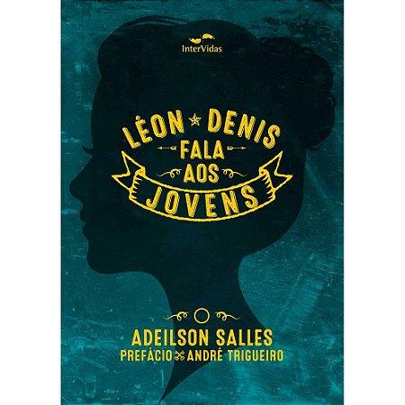 Léon Denis Fala aos Jovens