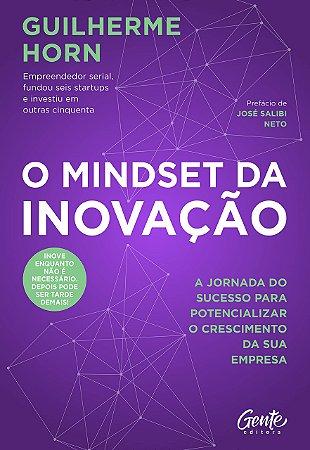 O mindset da inovação: A jornada do sucesso para potencializar o crescimento da sua empresa