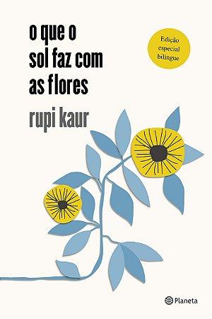 O que o sol faz com as flores: bilíngue