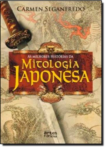 As Melhores Histórias da Mitologia Japonesa