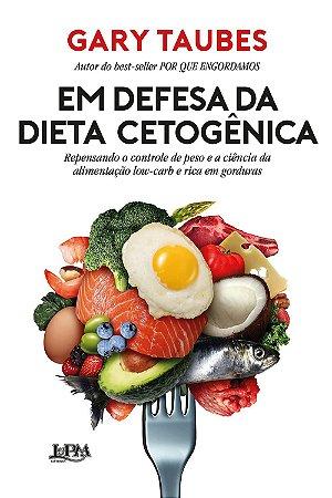 Em defesa da dieta cetogênica