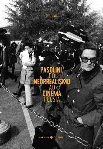 Pasolini, Do Neorrealismo Ao Cinema Poesia