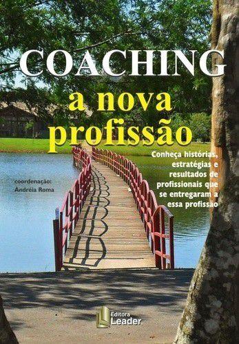 Coaching - A Nova Profissão