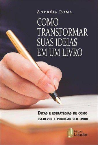 Como Transformar Suas Ideias Em Um Livro