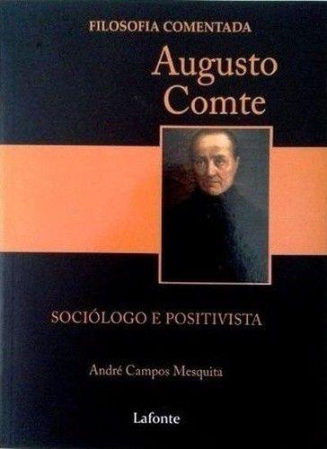 Augusto Comte - Sociólogo E Positivista