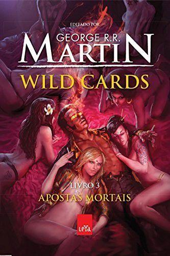 Wild Cards Livro 3 Apostas Mortais