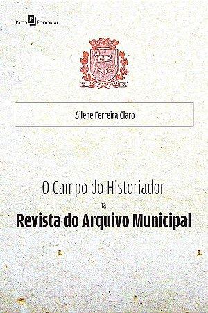 O Campo Do Historiador Na Revista Do Arquivo Municipal