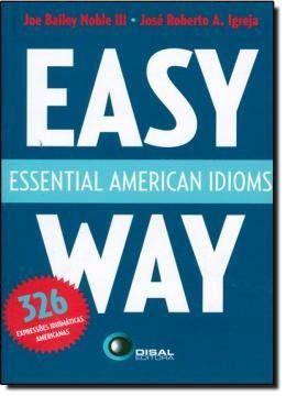 Essential American Idioms. Easy Way