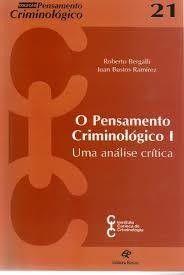 Pensamento Criminologico I, O - Uma Análise Critica