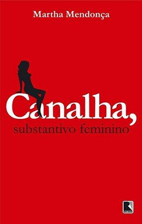 Canalha, Substantivo Feminino