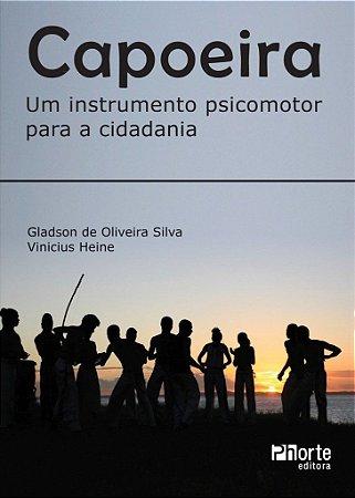 Capoeira - Um Instrumento Psicomotor Para A Cidadania