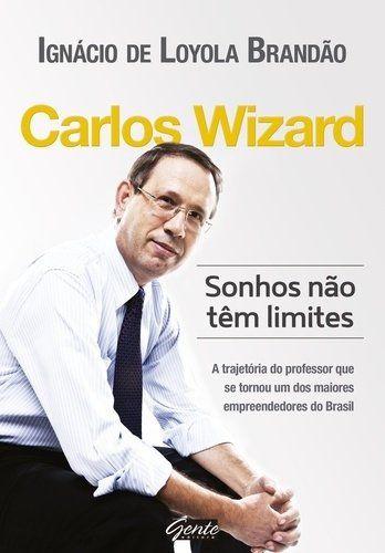 Carlos Wizard - Sonhos Não Têm Limites