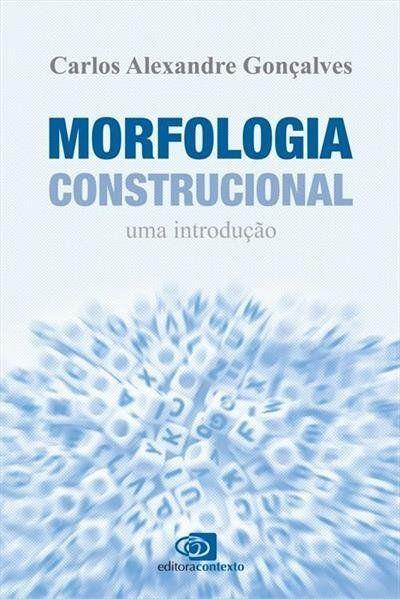 Morfologia Construcional. Uma Introdução