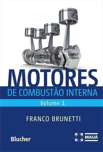 Motores De Combustão Interna (Volume 1)