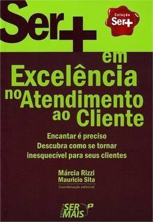 Ser + Em Excelência No Atendimento Ao Cliente
