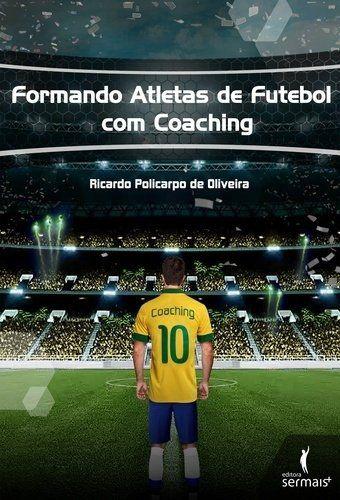 Formando Atletas De Futebol Com Coaching