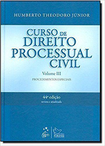 CURSO DE DIREITO PROCESSUAL CIVIL- VOL III - 44ª ED