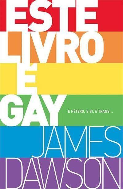 Este Livro É Gay. E Hétero, E Bi, E Trans...