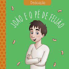 Dedicação: João E O Pé De Feijão
