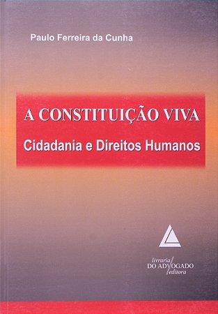 A Constituição Viva - Cidadania E Direitos Humanos