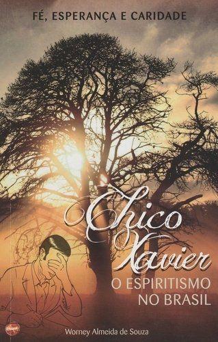 Chico Xavier - O Espiritismo No Brasil