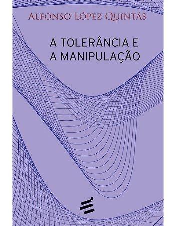 A Tolerância E A Manipulação
