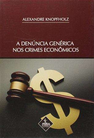 A Denúncia Genérica nos Crimes Econômicos