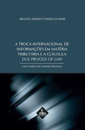 A Troca Internacional De Informações Em Matéria Tributária E A Cláusula Due Process Of Law