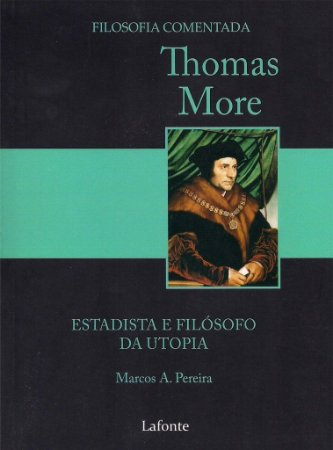 Thomas More. Estadista E Filósofo Da Utopia