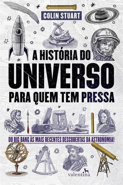 A História Do Universo Para Quem Tem Pressa