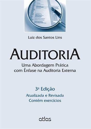 Auditoria - Uma Abordagem Prática Com Enfase Na Auditoria Externa - 3 Ed