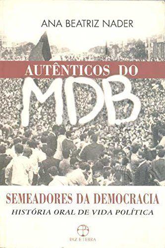 Autenticos Do Mdb - Semeadores Da Democracia