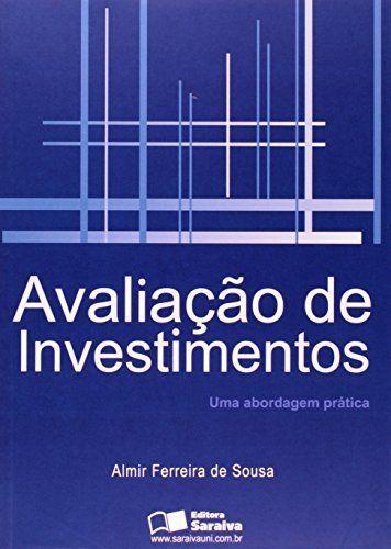Avaliação De Investimentos - Uma Abordagem Prática