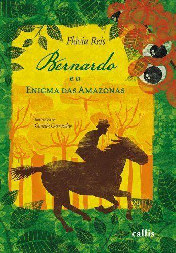 Bernardo E O Enigma Das Amazonas