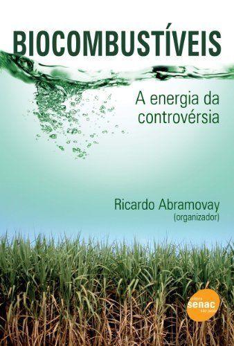 Biocombustíveis: A Energia Da Controversia