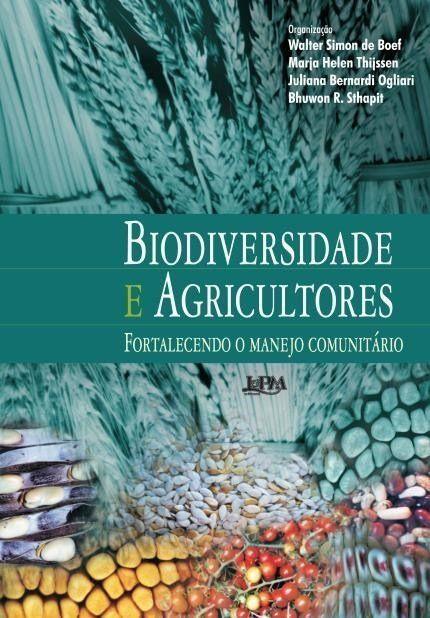 Biodiversidade E Agricultores. Fortalecendo O Manejo Comunitario