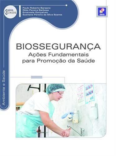 Biossegurança. Ações Fundamentais Para Promoção Da Saúde