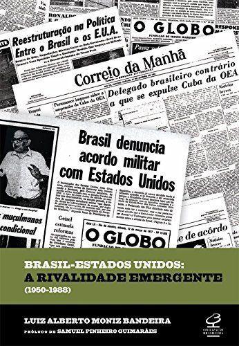 Brasil - Estados Unidos: A Rivalidade Emergente (1950-1988): A Rivalidade Emergente (1950-1988)