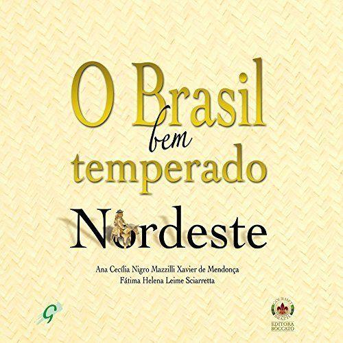 O Brasil Bem Temperado. Nordeste