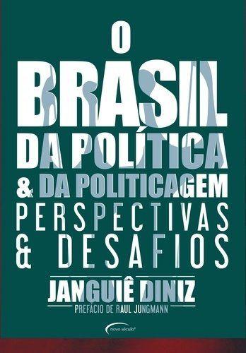 O Brasil Da Política E Da Politicagem: Perspectivas E Desafios