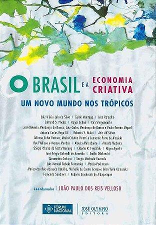 O Brasil E A Economia Criativa. Um Novo Mundo Nos Trópicos