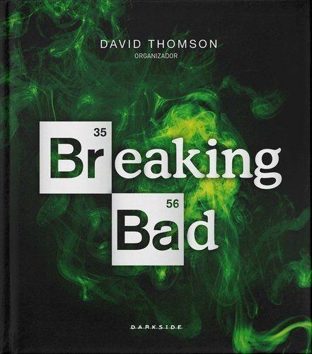 Breaking Bad: O Livro Oficial: Breaking Bad E Darkside® Books, A Verdadeira Química Do Mal